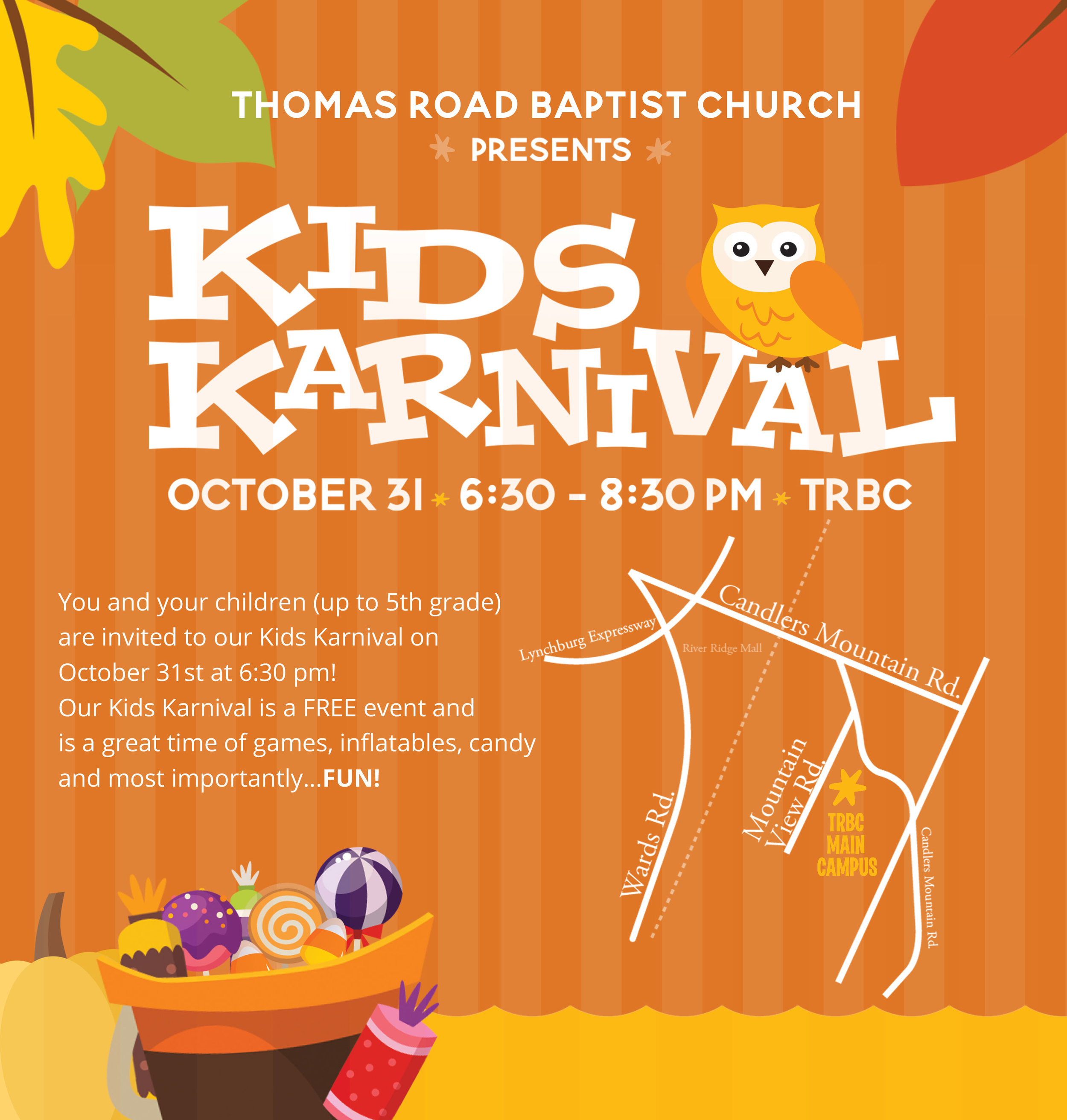 Kids Karnival - 6:30-8:30pm, FREEThomas Road Baptist ChurchTrunk or Treat! You and your kids (up to 5th grade) are invited to this Kids Karnival. Come out for a fun night of trunk-n-treating, giant inflatables, and games!