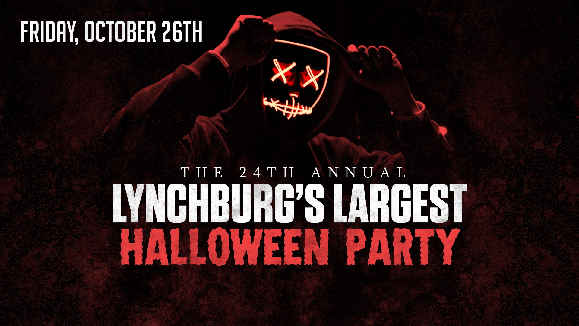 Lynchburg's Largest Halloween Party - Phase 2, 9pm-2amTickets $10/presaleLynchburg's largest Halloween party is back for its landmark 24th year! This event will feature over $5,000 in cash & prizes, Lynchburg's biggest costume contest, DJ's, drink specials, and live music with 7 Mile Ford! This event is 21+ and doors open at 8pm.
