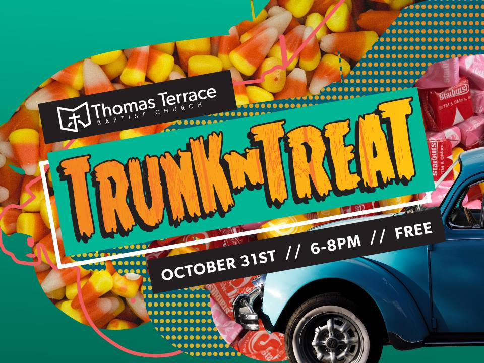 Trunk-N-Treat Fall Festival - 6-8pm, Thomas Terrace Baptist ChurchCome join us for a great night of decorated cars and trucks, candy, fun carnival games, inflatables, food, and more!