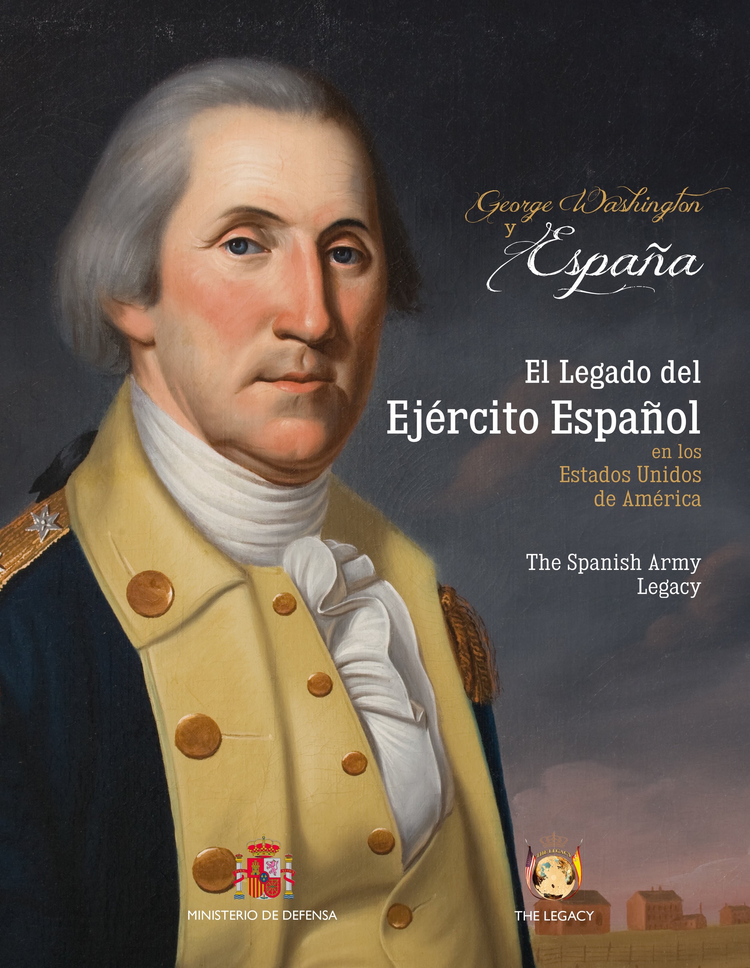 George Washington and Spain.The Legacy of the Spanish Army in the United States of America - We want to continue mitigating the damage of the Black Legend. We must stop telling our past in the version that others tell. It is Our History, investigate it, tell it, spread it and teach it is everyone's task. We have much to do and discover, to achieve success, we must continue without truce and without pause but mainly we need many more citizens and institutions to join in the reconstruction of our legacy.