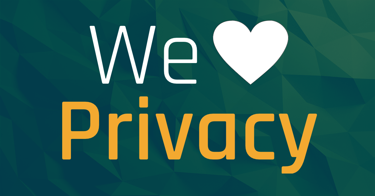 We love privacy!