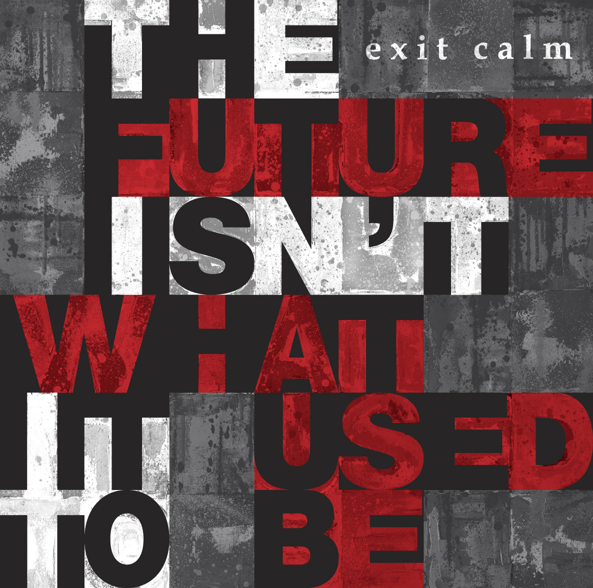 Exit Calm - The Future Isn't What It Used To Be - 2014  Club AC30 / Cooking Vinyl Records