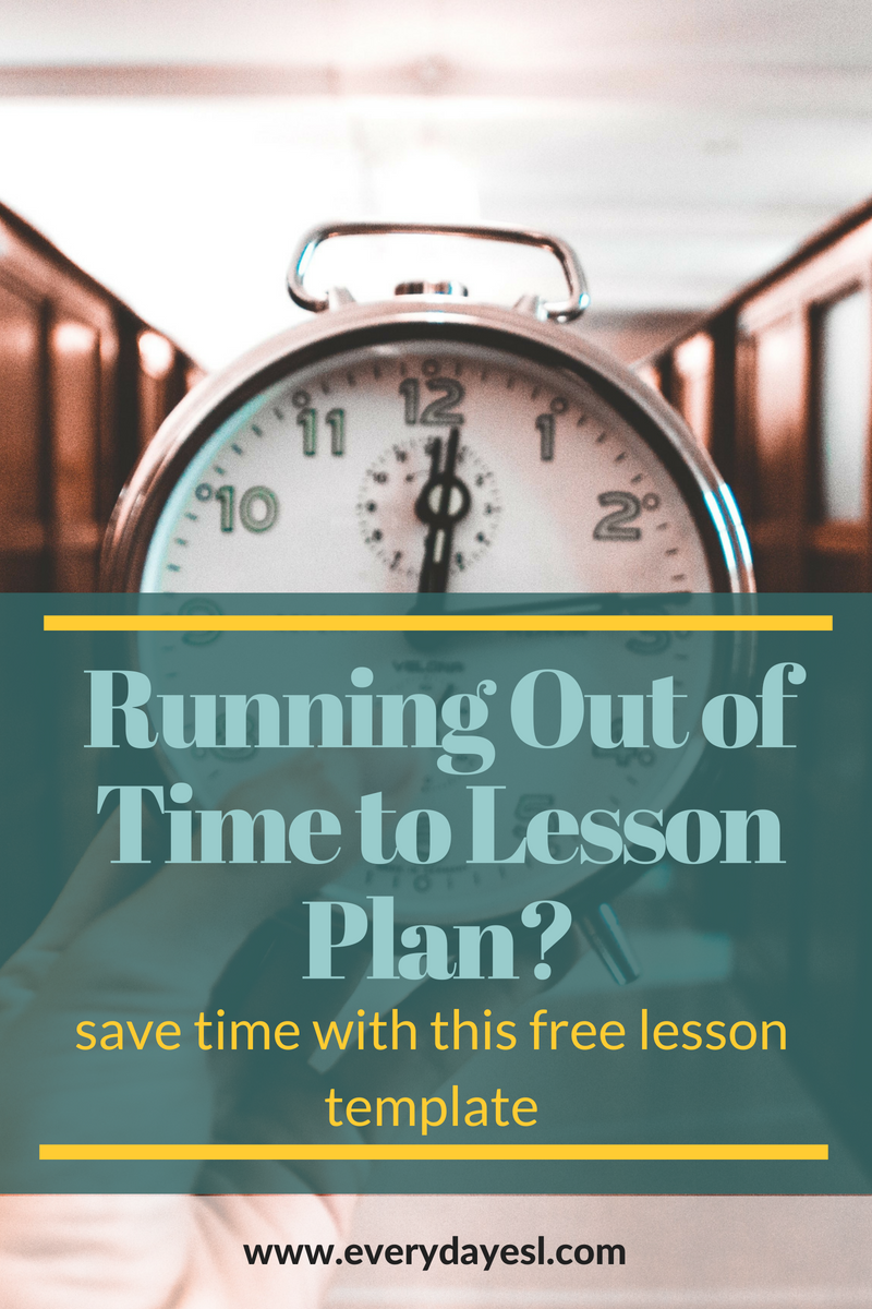Running Out of Time? 4 Step Guide to Last-Minute Lesson Planning | Everyday ESL | Adult ESL | ESL Lesson Planning | Teaching English | Teacher Stress | Quick Lesson Plan