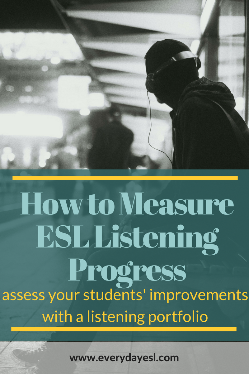 ESL Listening Assessment: How to Use Portfolios to Measure Progress and Improvement | Everyday ESL | ESL Listening Test | Adult ESL | Teaching English | English Listening Activities