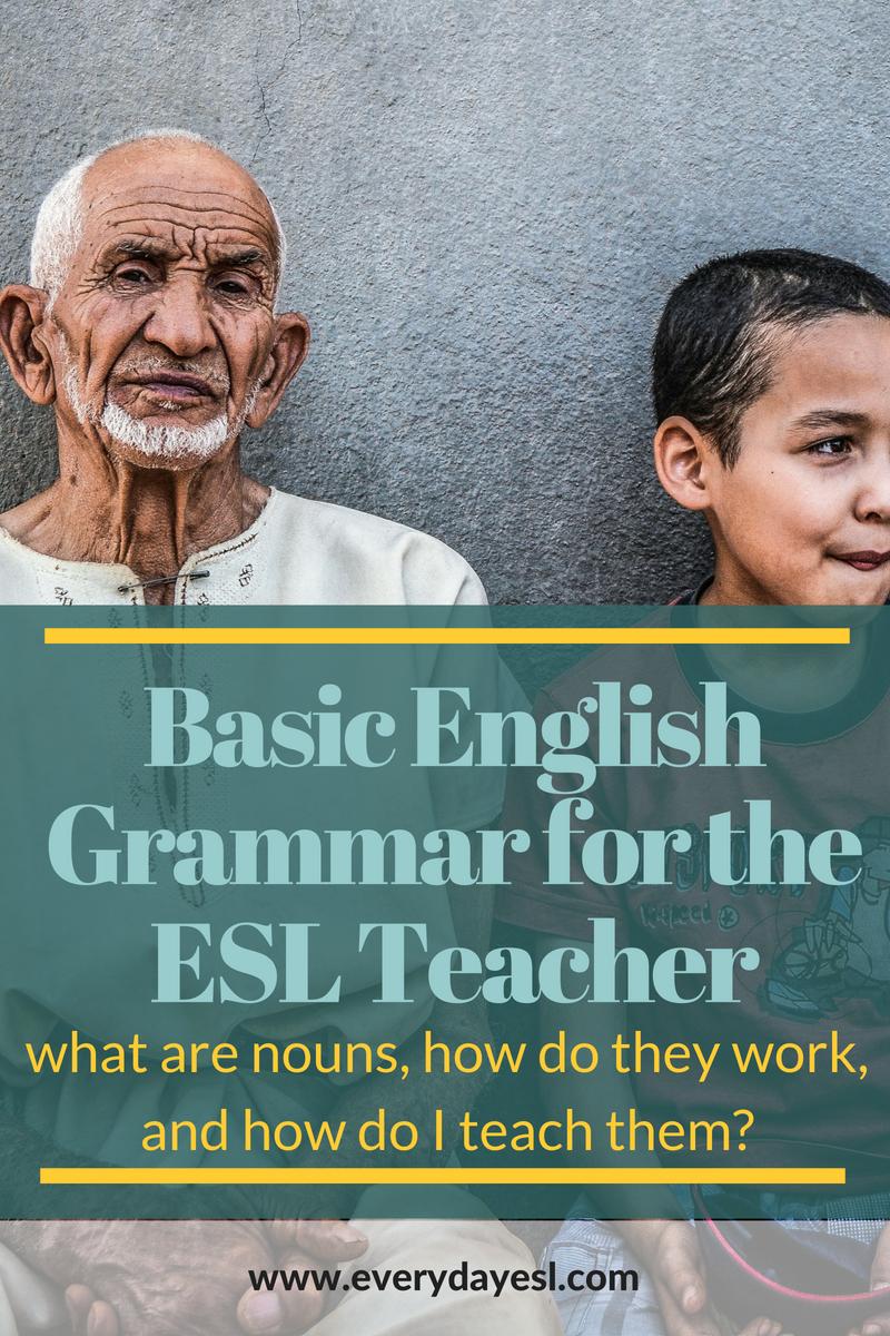 Basic English Grammar for the ESL Teacher: Noun Edition | Everyday ESL | Teaching Grammar | ESL Grammar | ESL Activities for Adults | Countable Nouns | Proper Nouns