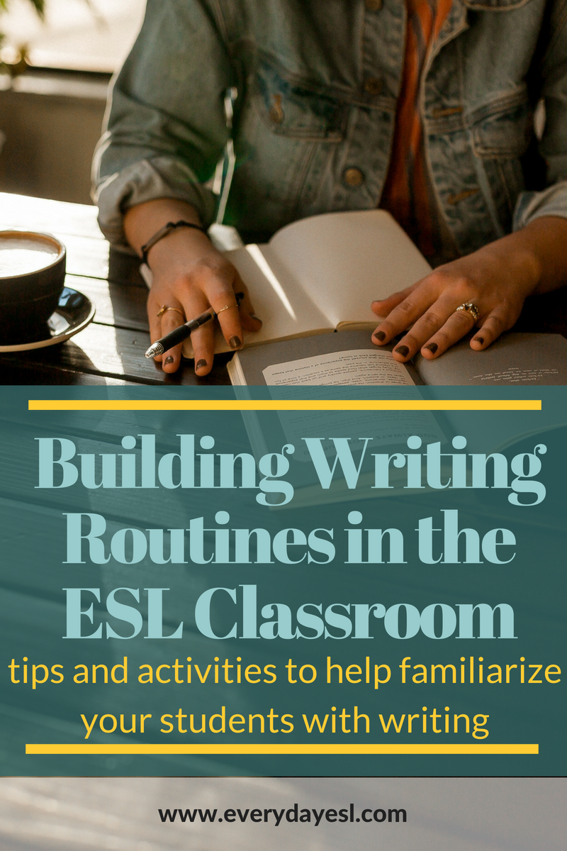 Building Writing Routines in the Classroom | Everyday ESL | Writing Activities | Adult ESL | Teaching English | English Classes
