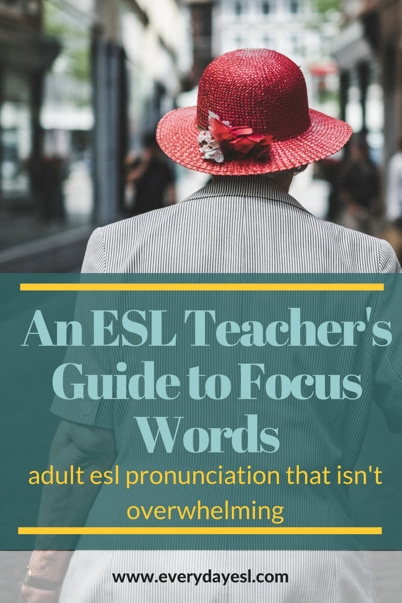 An ESL Teacher's Guide to Pronunciation and Focus Words | Everyday ESL | ESL Pronunciation | Thought Groups | Teaching English | Adult ESL | Focus Words | ESL Activities