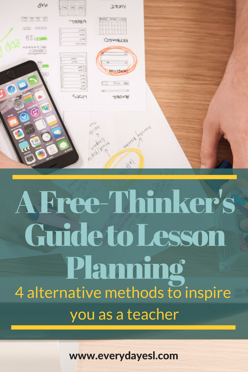 A Lesson Planning Guide for the Free-Thinking ESL Teacher | Everyday ESL |Lesson Planning | Teaching ESL | Everyday ESL | Adult ESL Lesson Plans | How to Teach English | English Language Learning