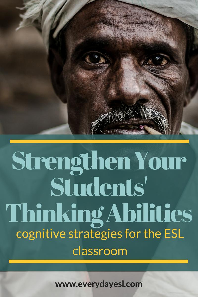 English Language Learning Strategies: 4 Ways to Make Your Students Think | Everyday ESL | Improve Thinking | Adult ESL | Language Learning Strategies | Cognitive Learning | Teach English | How to Teach English | Everyday ESL