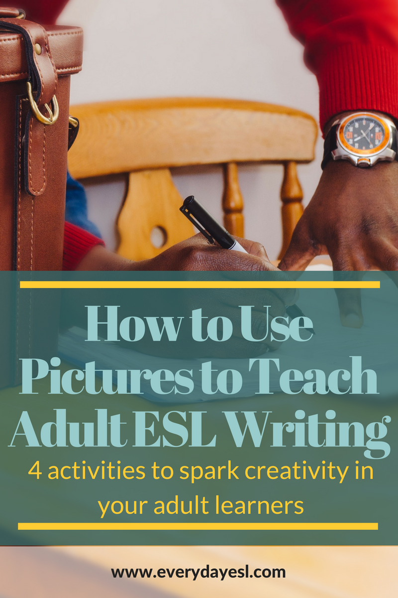 4 Writing Activities to Engage Your Learners and Spark Creativity | Everyday ESL | Writing Activities | ESL Teaching | Creative Writing | Adult Learners | Teaching ESL | Adult ESL Writing Activities