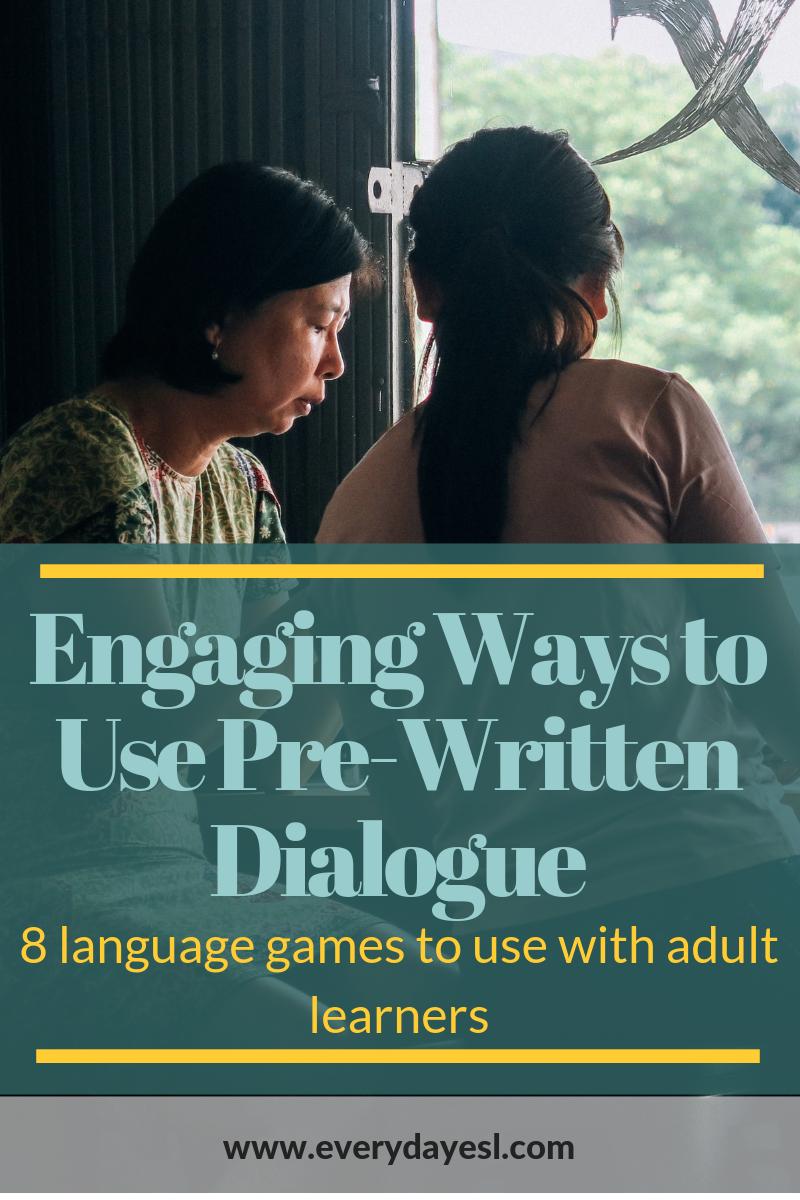 Engaging Ways to Use Pre-Written Dialogue in Your Classroom   Everyday ESL   Adult ESL   Pronunciation   Grammar   Vocabulary   ESL Games   Dialogue