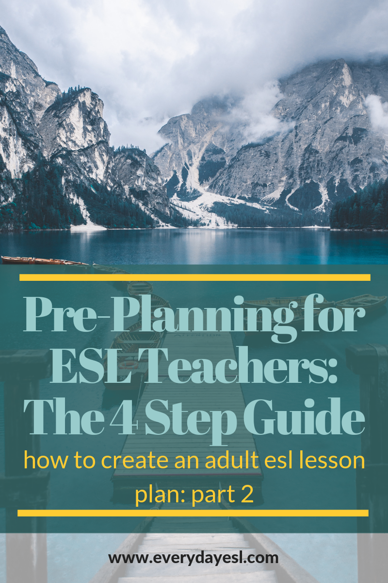 The 4 Step Guide to Creating a Seamless Lesson: Part 2 | Everyday ESL | Adult ESL | ESL Lesson Plans | Lesson Planning Guide | Adult Education