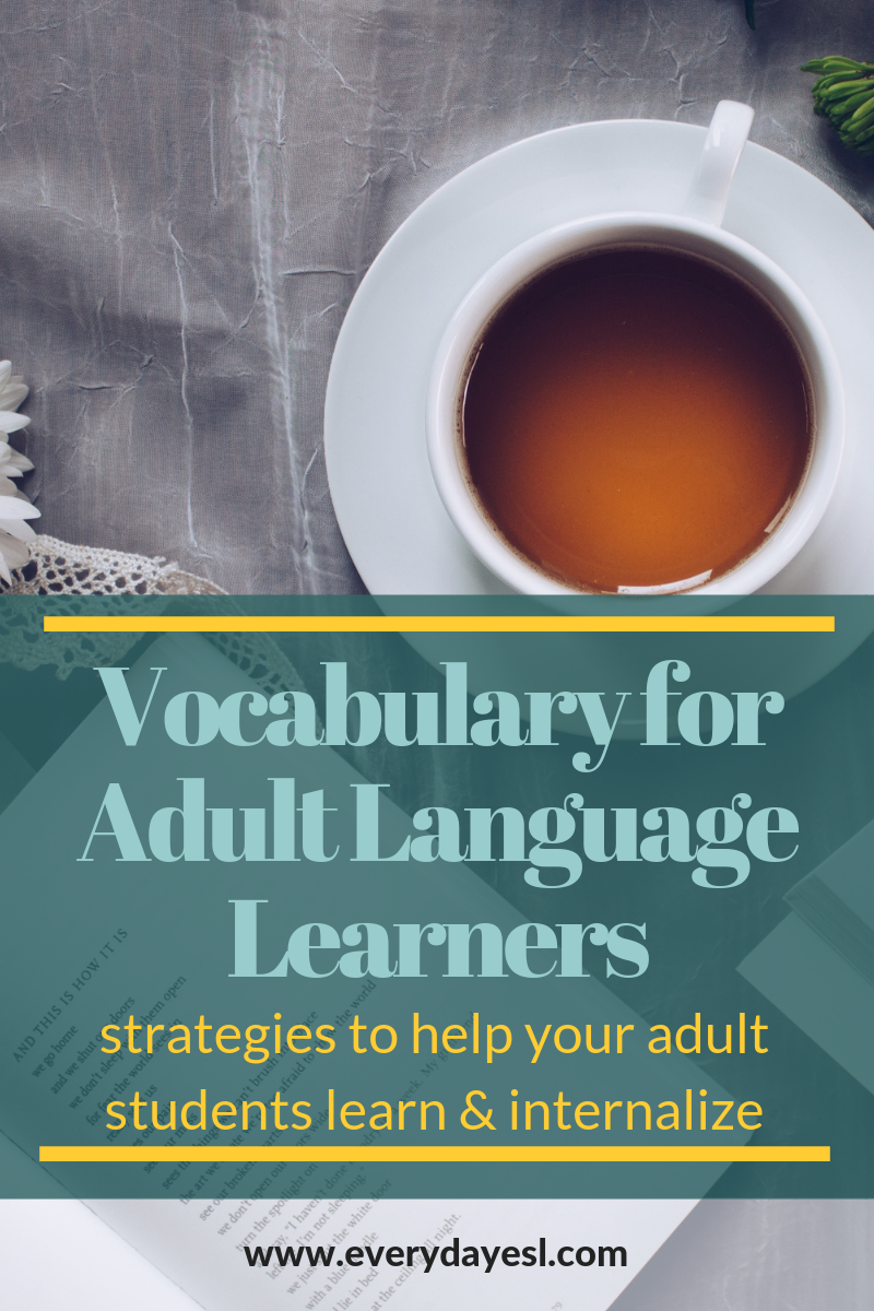 10 Surefire Ways to Teach Vocabulary to Adult Learners | Everyday ESL | Adult ESL | Language Learning | Vocabulary for Adults | Adult Education | English as a Second Language | ESL Activities for Adults
