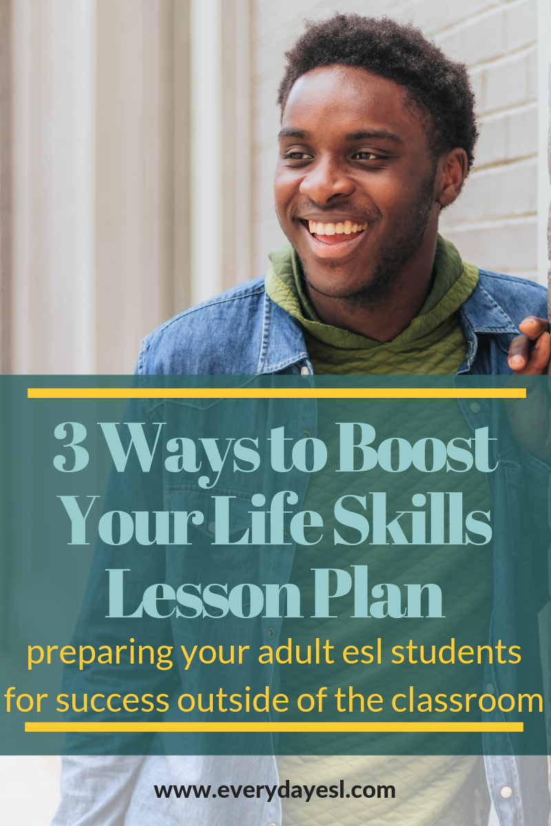 3 Ways to Boost Your Life Skills Lesson Plan — Everyday ESL