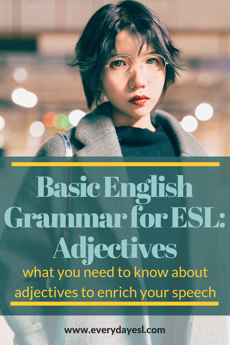 Basic English Grammar for the ESL Teacher: Adjective Edition | Everyday ESL | Adult ESL | ESL Grammar | English Grammar | Grammar Activities | ESL for Adults | Adult Grammar