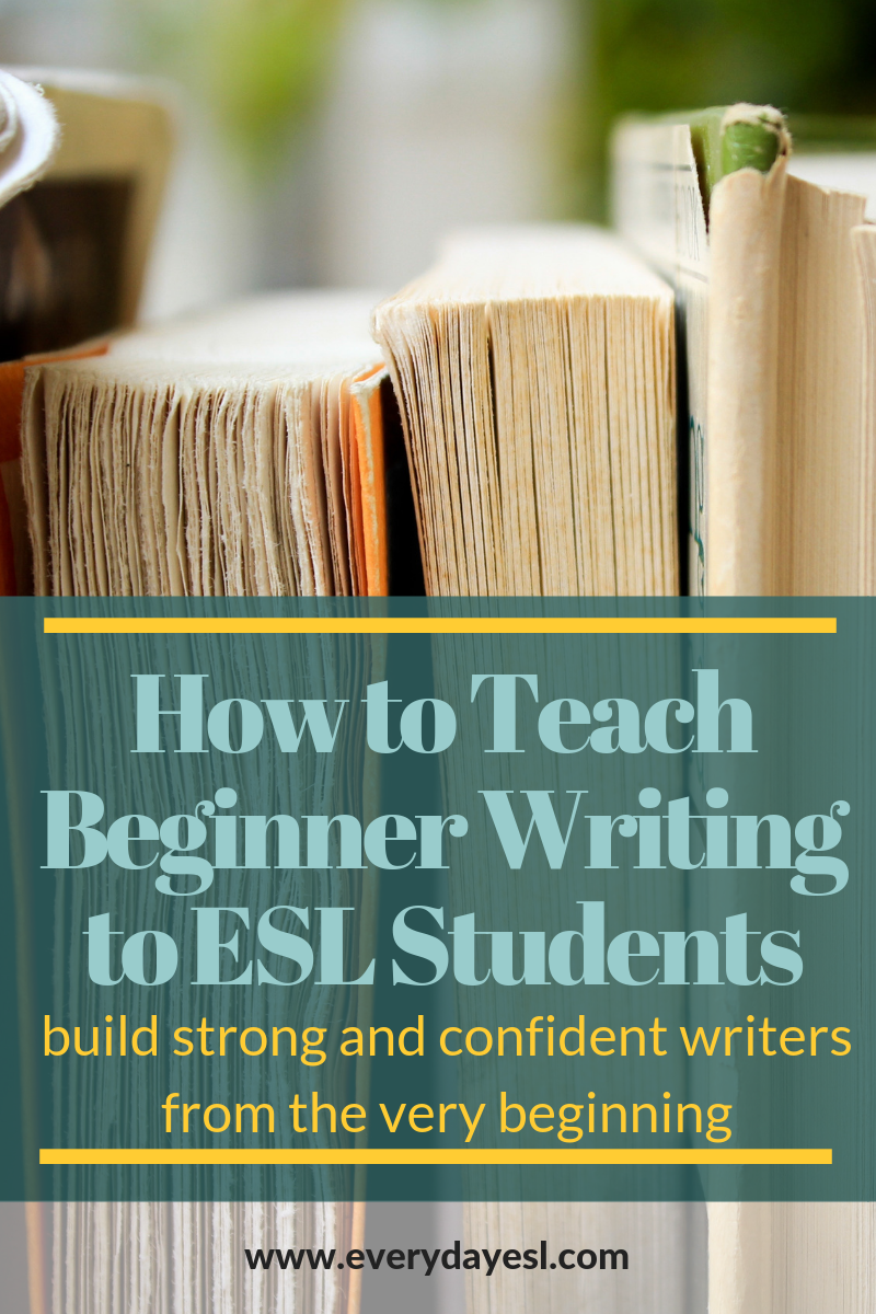 The ESL Teacher's Guide to Writing for Beginners: Building Strong Writers from the Start | Everyday ESL | Adult ESL | Adult ESL Writing | Writing for Beginners | ESL Writing | Beginner Writing | How to Teach Writing | ESL Writing Activities