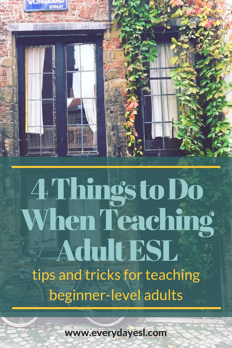 So, You Need to Teach English: 4 Tips and Tricks for Working with Beginner-Level Adults | Everyday ESL | Adult ESL | Beginner-Level English | Teaching ESL | How to Teach Adults | Adult Literacy |