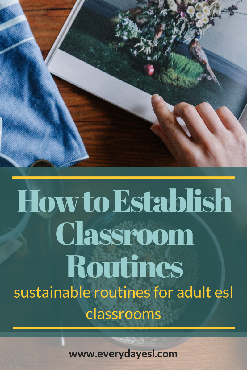 How to Establish Sustainable Classroom Routines for Adult ESL Classrooms | Everyday ESL | ESL Routines | ESL Activities | Adult ESL | Adult ESL Activities | ESL Lesson Planning