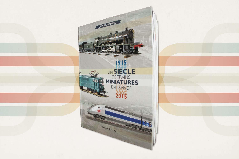 Un siècle de trains miniatures en France -