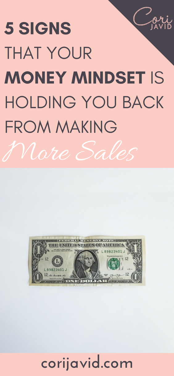 5 Signs that Your Money Mindset is Holding You Back from Making More Sales.png