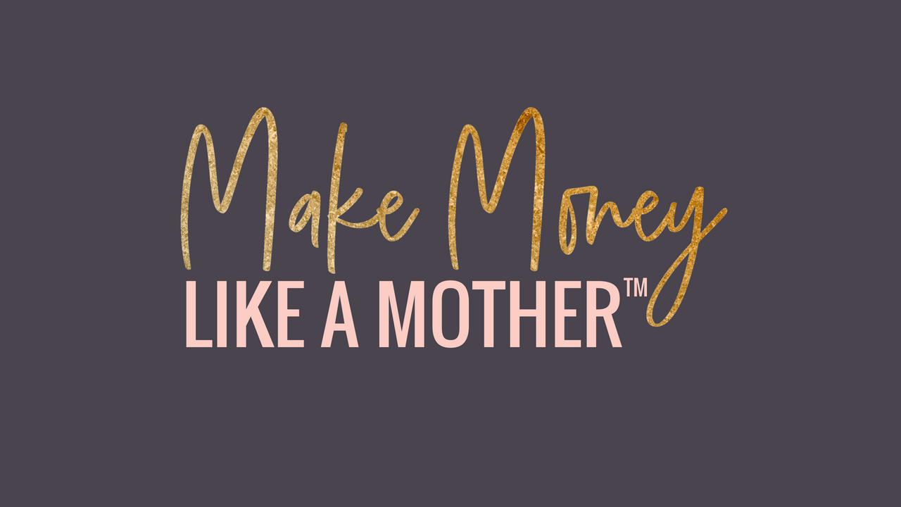 Make Money Like A Mother banner.png