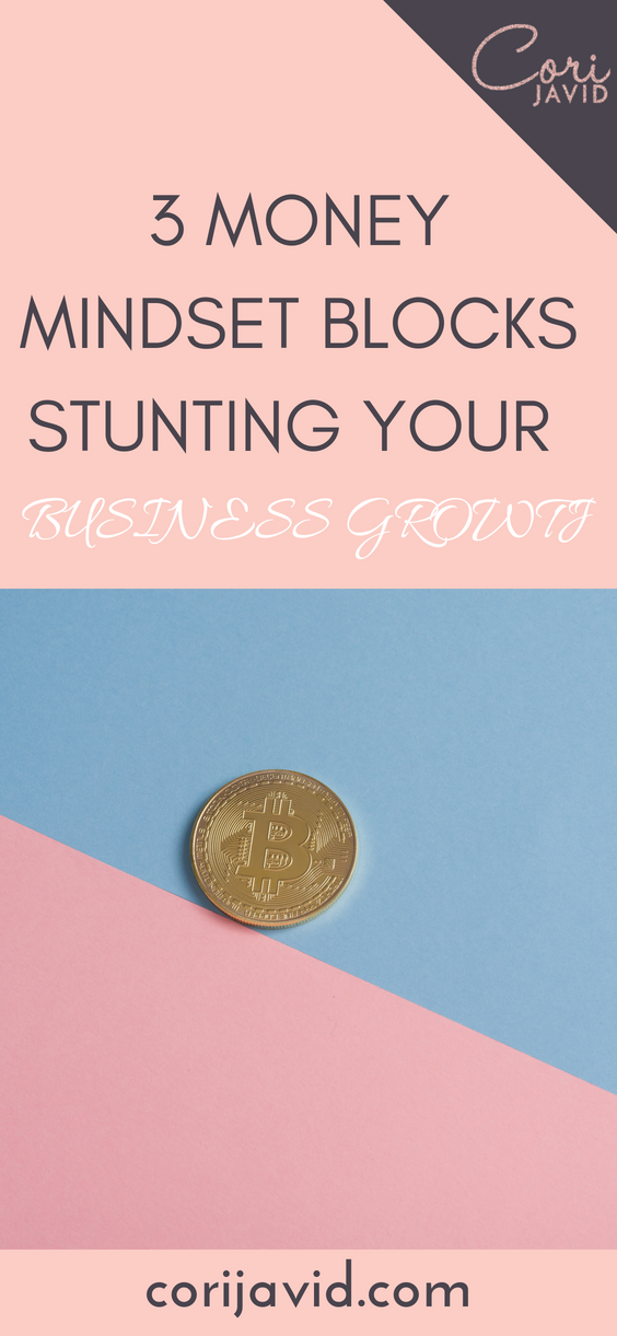 3 Money Mindset Blocks Stunting Your Business Growth