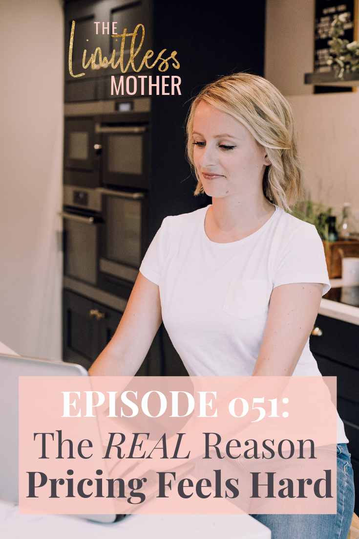 Limitless Mother Podcast Episode 051: The REAL Reason Pricing Feels Hard.png