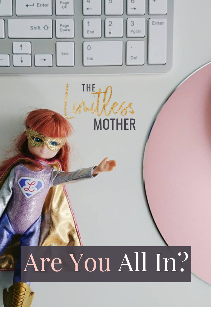 Limitless Mother Podcast Episode 069 Are You All In_ (1).png