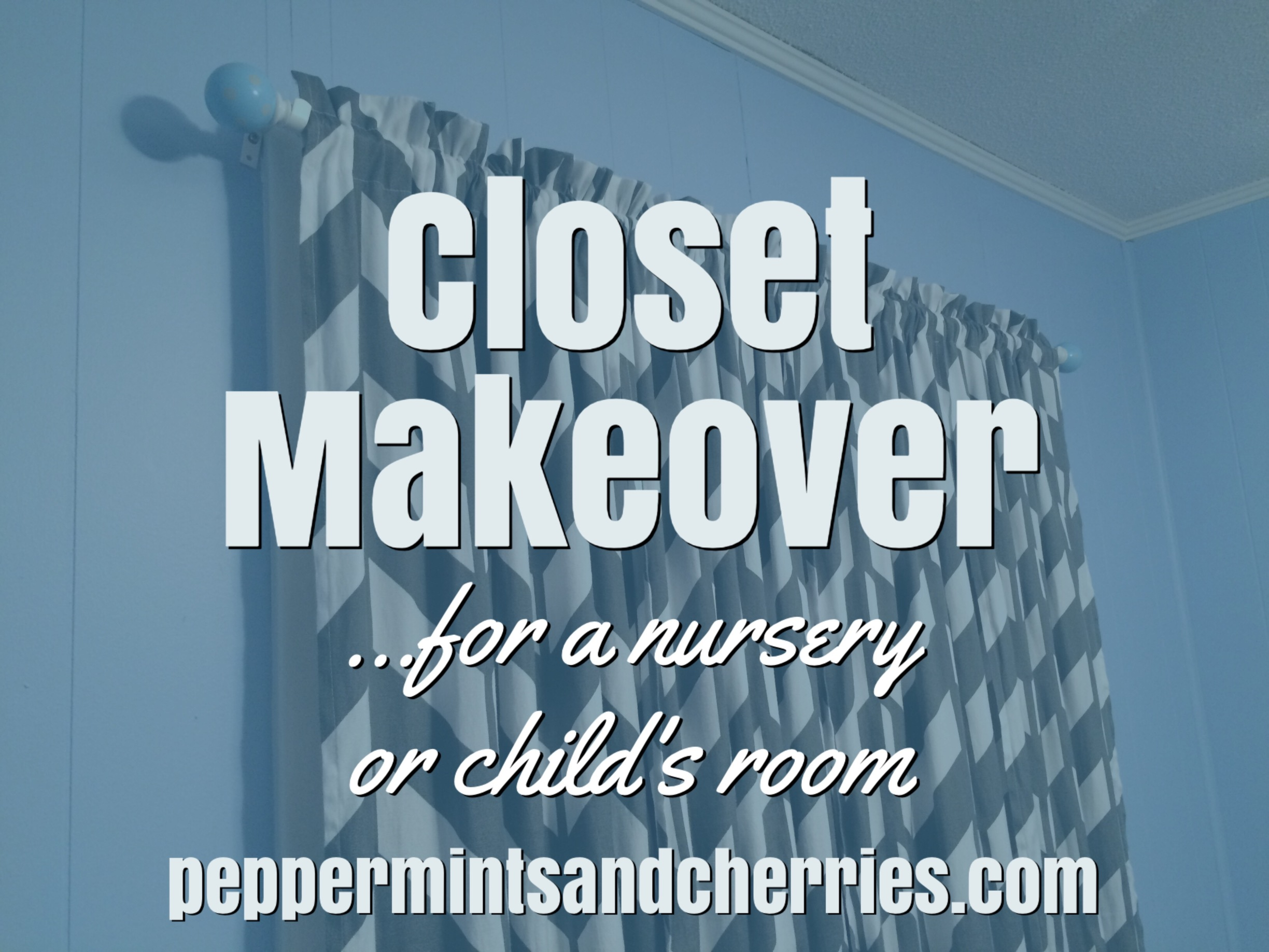 Closet Makeover for a Nursery or Child's Room