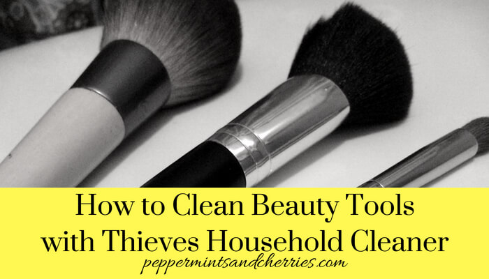 How to Clean Beauty Tools with Thieves Household Cleaner www.peppermintsandcherries.com