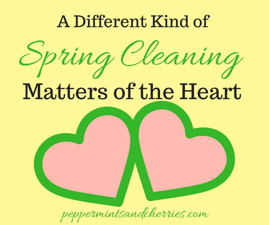 A Different Kind of Spring Cleaning Matters of the Heart