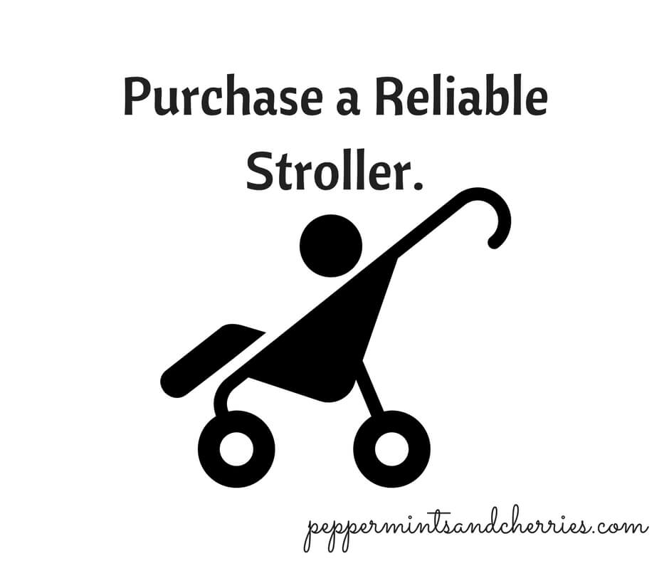 Purchase a Reliable Stroller.