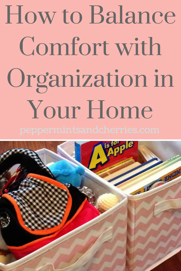 Let's Organize the House! How to Balance Comfort and Organization in Your Home www.peppermintsandcherries.com