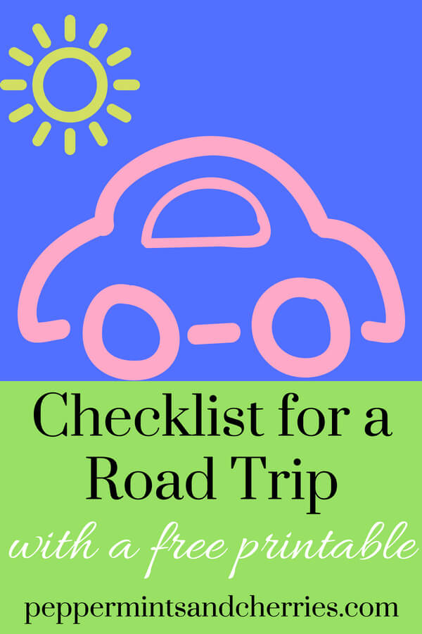 Checklist for Road Trip with a Free Printable Packing List www.peppermintsandcherries.com