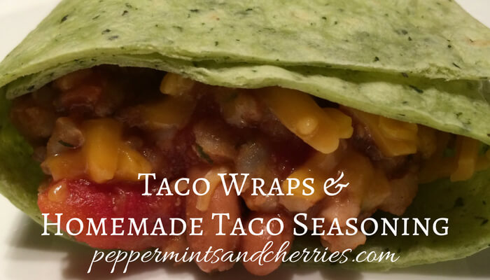 Taco Wraps and Homemade Taco Seasoning Recipe
