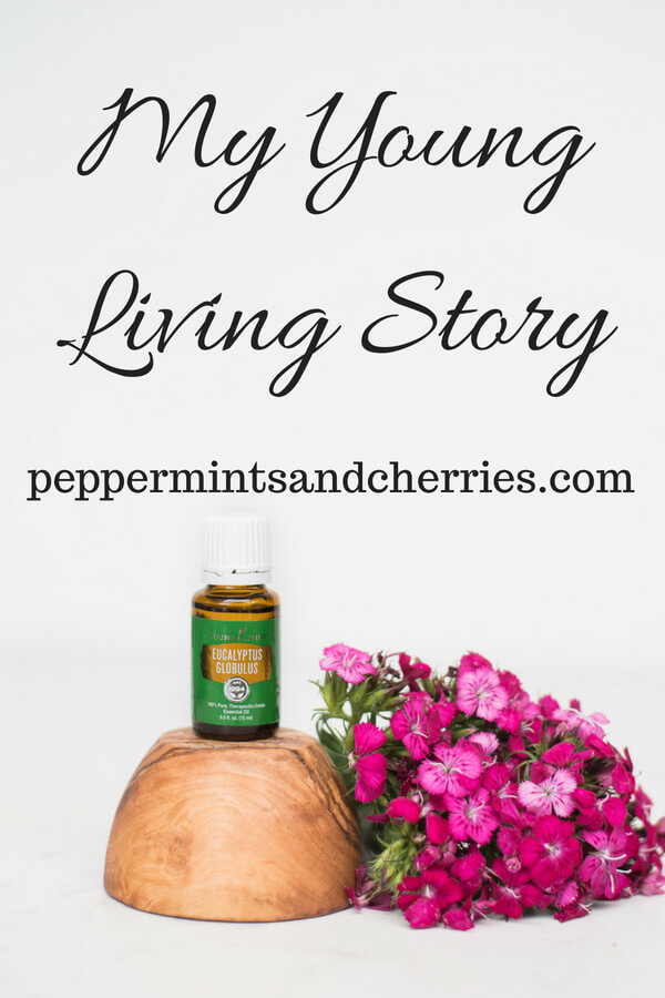 My Young Living Story www.peppermintsandcherries.com