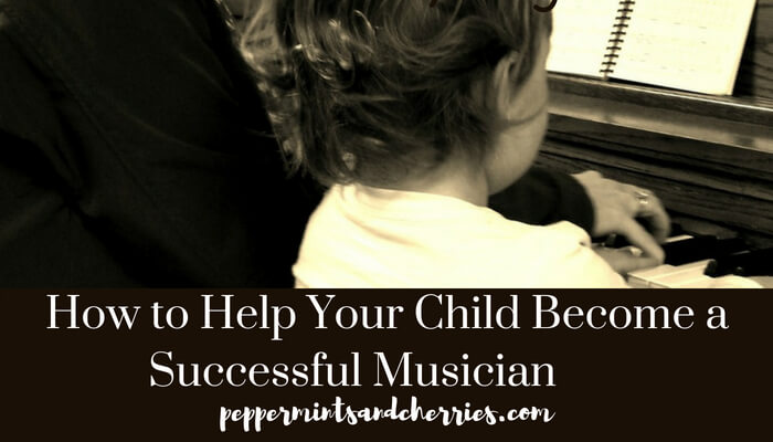 How to Help Your Child Become a Successful Musician