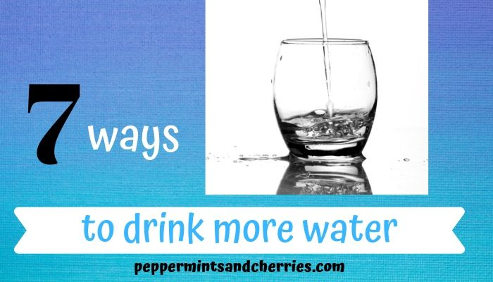 Seven Ways to Drink More Water and Benefit Your Health