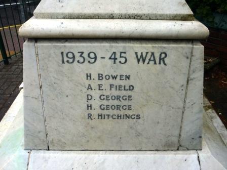 1939 – 1945 WAR                     H. BOWEN                    A. E. FIELD                    D. GEORGE                    H. GEORGE                    R. HITCHINGS
