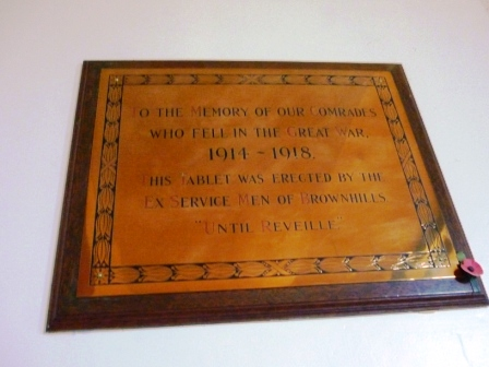 """TO THE MEMORY OF COMRADES           WHO FELL IN THE GREAT WAR,                   1914 – 1918         THIS TABLET WAS ERECTED BY THE         EX SERVICE MEN OF BROWNHILLS                """"UNTIL REVEILLE"""""""
