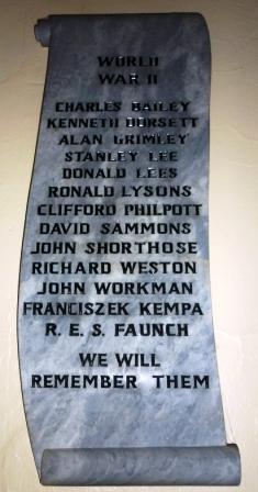 WORLD              WAR II           CHARLES BAILEY        KENNETH DORSETT          ALAN GRIMLEY           STANLEY LEE           DONALD LEES         RONALD LYSONS        CLIFFORD PHILPOTT         DAVID SAMMONS         JOHN SHORTHOSE         RICHARD WESTON         JOHN WORKMAN        FRANCISZEK KEMPA          R. E. S. FAUNCH              WE WILL         REMEMBER THEM