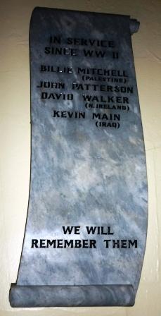 IN SERVICE          SINCE W W II    BILLIE MITCHELL (PALESTINE)          JOHN PATTERSON.     DAVID WALKER (N. IRELAND)          KEVIN MAIN (IRAQ)                     WE WILL         REMEMBER THEM