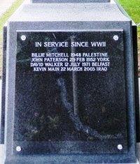 IN SERVICE SINCE WWII      BILLIE MITCHELL 1948          PALESTINE  JOHN PATERSON 29 FEB 1952            YORK  DAVID WALKER 12 JULY 1971           BELFAST  KEVIN MAIN 22 MARCH 2003            IRAQ