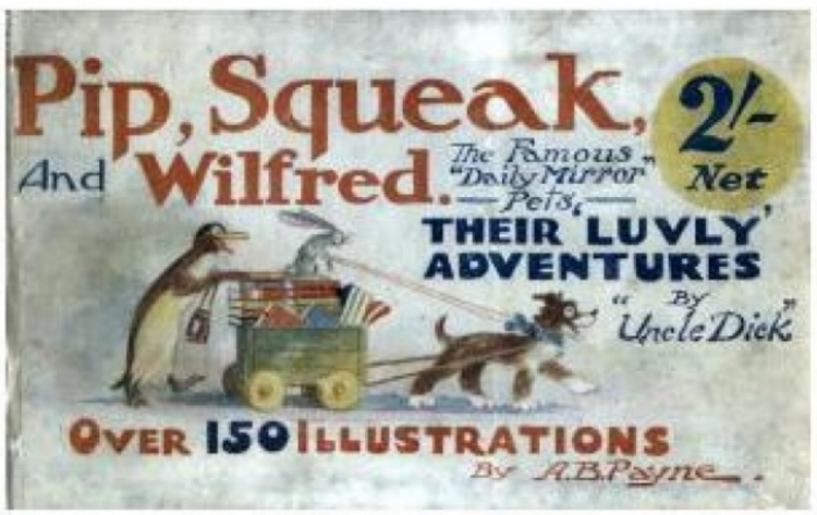 Pip, Squeak and Wilfred are the affectionate names given to the three World War I campaign medals - the 1914/1914-15 Star, the British War Medal and the Victory Medal.    Pip, Squeak and Wilfred were actually three comic strip characters popular in the immediate post-war era (a dog, a penguin and a rabbit, respectively) and were published in the  Daily Mirror .  The British First World War campaign medals were introduced at about the same time that the comic strip grew in popularity.