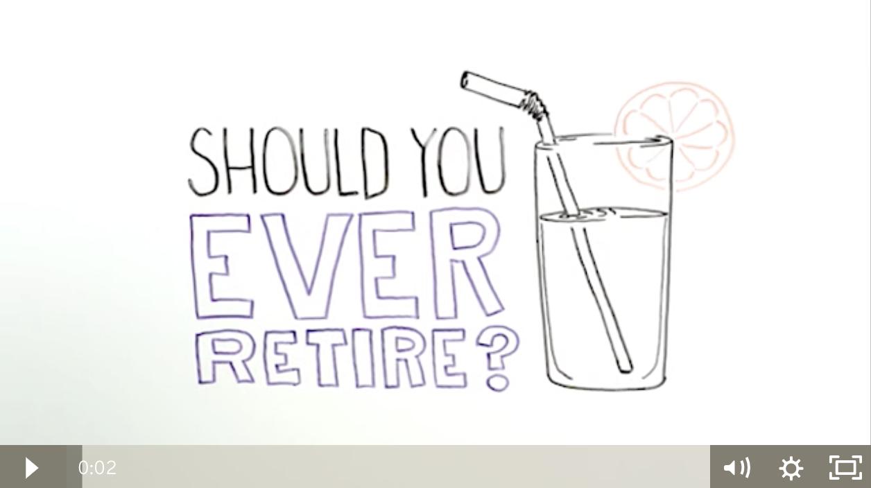 Should I Ever Retire?
