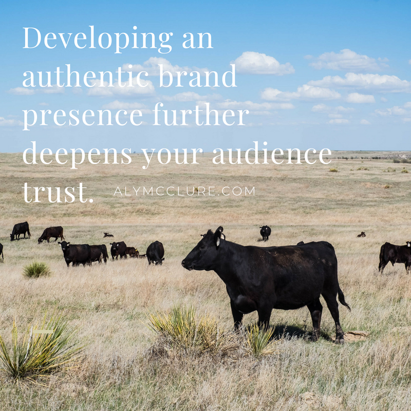 Audience trust is developed through an authentic brand