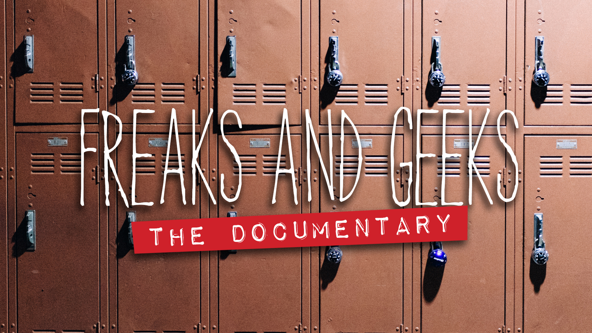 FREAKS AND GEEKS - THE DOCUMENTARY