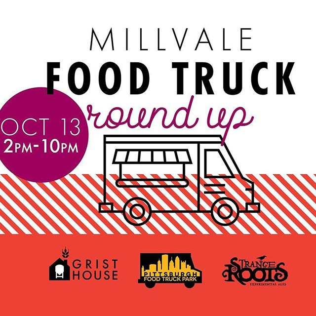 It's time for another Roundup!  Join us Saturday, October 13th from 2pm to 10pm for 15 food trucks at 3 locations, all in Millvale!  THE LINE UP  GRIST HOUSE  PGH Burrito Bus Oakmont BBQ Co. PGH Tortas Steer n Wheel Yetters Candy [Serving up milkshakes with Grist House beer!] STRANGE ROOTS Blue Sparrow PGH Po'Boy Mac and Gold Pgh Sandwich Society  PITTSBURGH FOOD TRUCK PARK D's Six Pack & Dogs Chop Chop Black Box Bistro Speals on Wheels Parrot Bay Cafe #roundup #millvale #foodtrucks #craftbeer #foodporn #yummy #october #fall