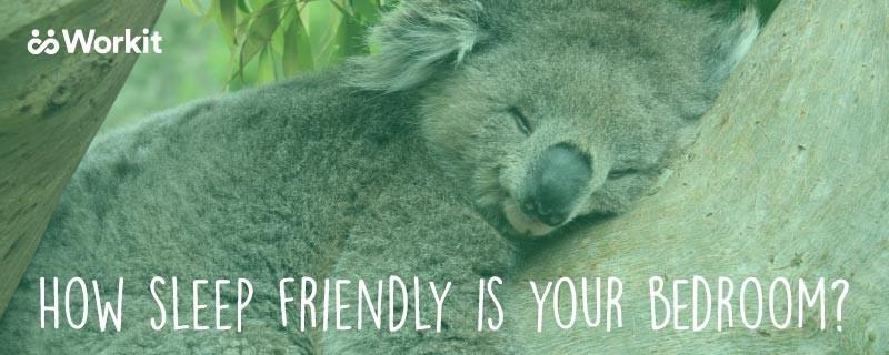 How Sleep Friendly is Your Bedroom?