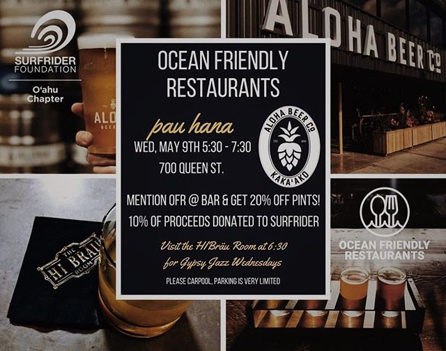 Proud to be the first Platinum Ocean Friendly Restaurant in Kaka'ako. Join @oceanfriendlyrestaurantshi this Wednesday for their monthly pau hana. 20% off pints with an additional 10% donated to the @surfrideroahu Foundation. Head up to @thehibrauroom afterwards for some Gypsy Jazz by The Hot Club of Hulaville.